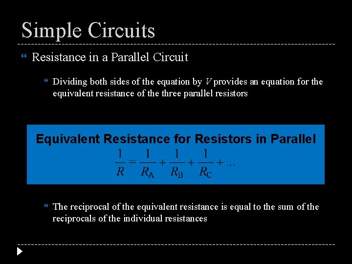 Simple Circuits Resistance in a Parallel Circuit Dividing both sides of the equation by