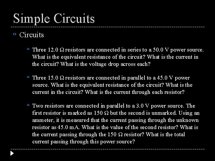 Simple Circuits Three 12. 0 Ω resistors are connected in series to a 50.