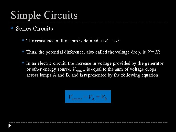 Simple Circuits Series Circuits The resistance of the lamp is defined as R =