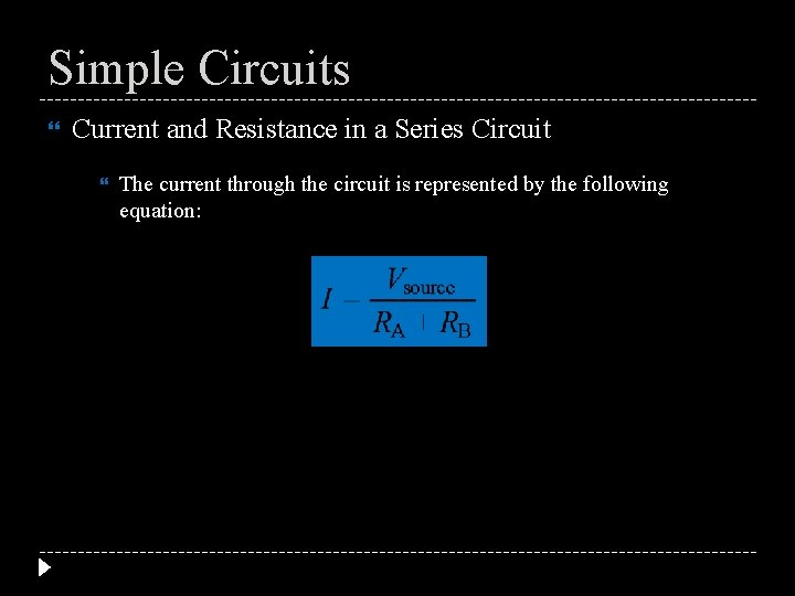 Simple Circuits Current and Resistance in a Series Circuit The current through the circuit