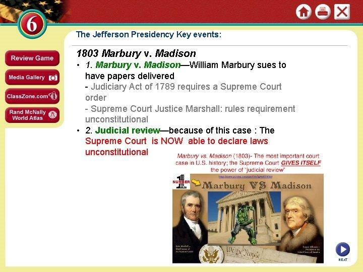 The Jefferson Presidency Key events: 1803 Marbury v. Madison • 1. Marbury v. Madison—William