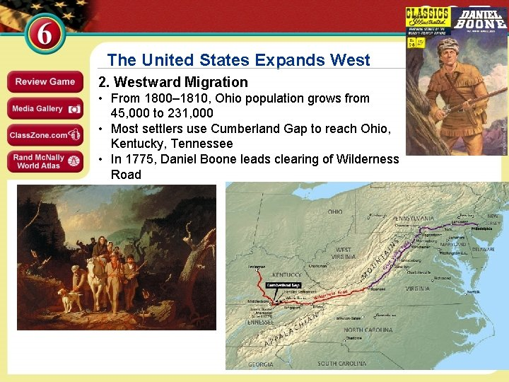 The United States Expands West 2. Westward Migration • From 1800– 1810, Ohio population