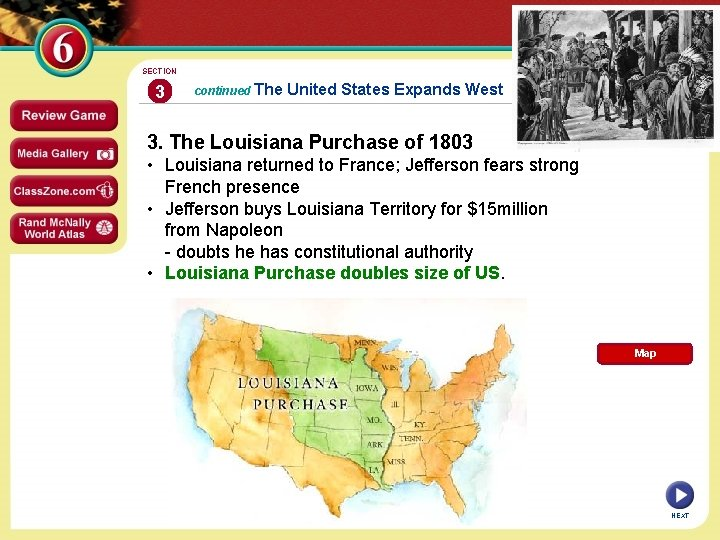 SECTION 3 continued The United States Expands West 3. The Louisiana Purchase of 1803