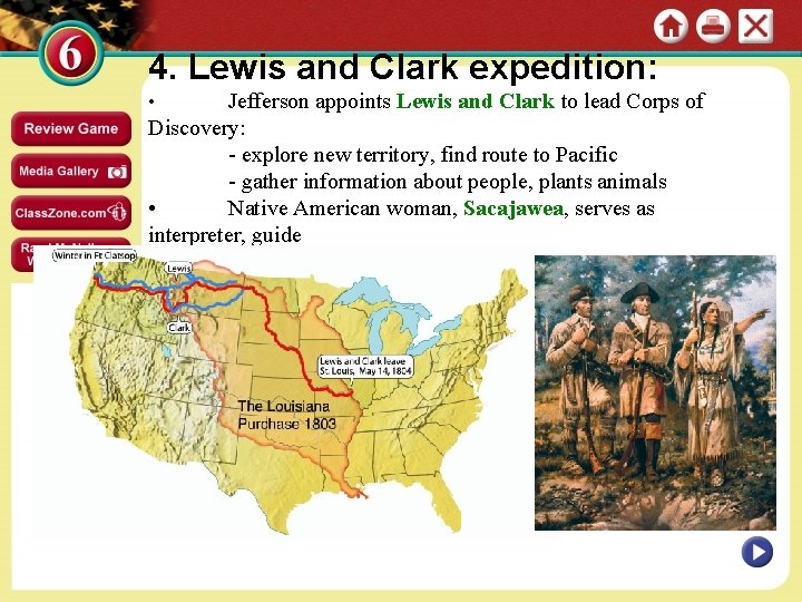 4. Lewis and Clark expedition: Jefferson appoints Lewis and Clark to lead Corps of
