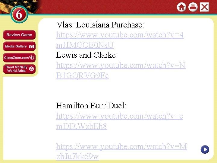 Vlas: Louisiana Purchase: https: //www. youtube. com/watch? v=4 m. HMGQE 0 Ns. U Lewis