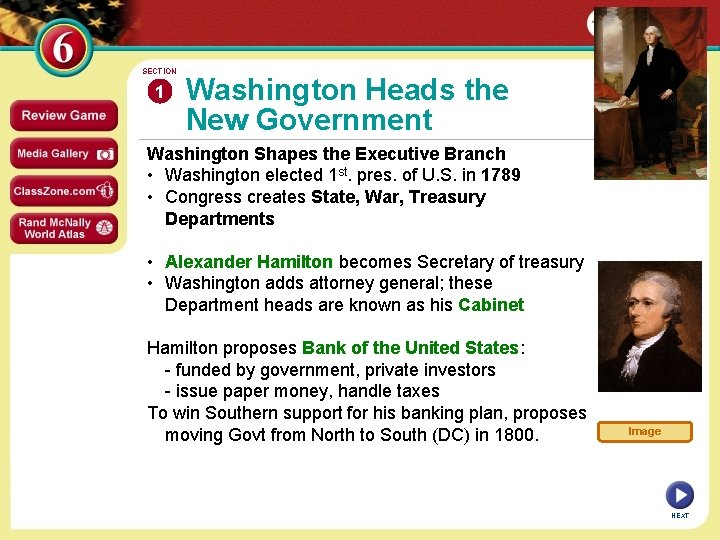 SECTION 1 Washington Heads the New Government Washington Shapes the Executive Branch • Washington