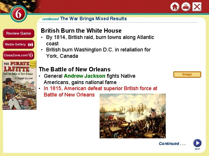 continued The War Brings Mixed Results British Burn the White House • By 1814,
