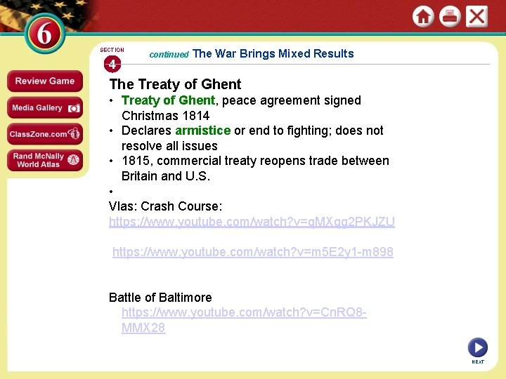 SECTION 4 continued The War Brings Mixed Results The Treaty of Ghent • Treaty