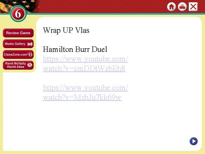 Wrap UP Vlas Hamilton Burr Duel https: //www. youtube. com/ watch? v=cm. DDt. Wzb.