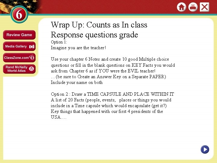 Wrap Up: Counts as In class Response questions grade Option 1: Imagine you are