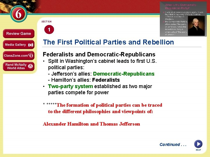SECTION 1 The First Political Parties and Rebellion Federalists and Democratic-Republicans • Split in