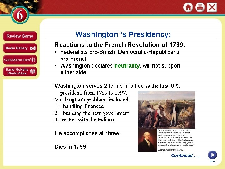 Washington 's Presidency: Reactions to the French Revolution of 1789: • Federalists pro-British; Democratic-Republicans