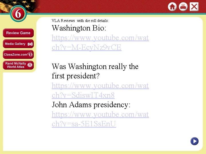 VLA Reviews with die roll details: Washington Bio: https: //www. youtube. com/wat ch? v=M-Ecy.