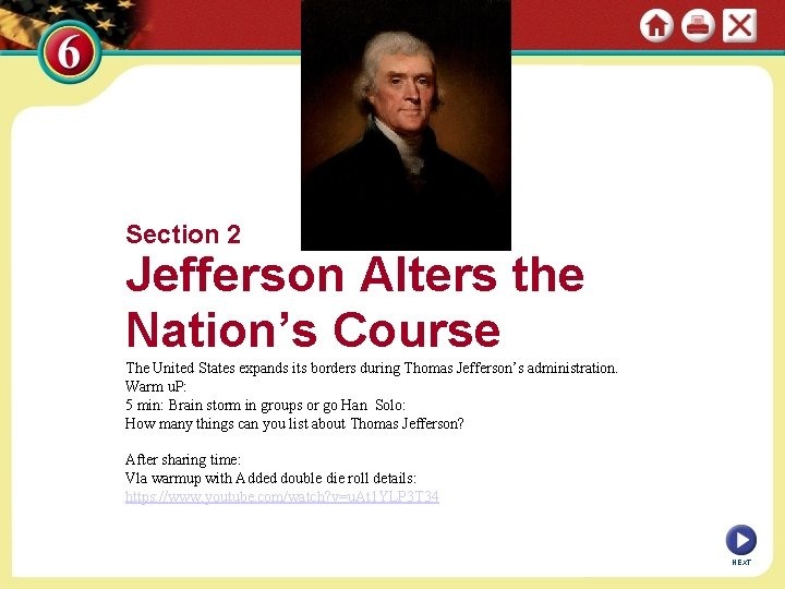 Section 2 Jefferson Alters the Nation's Course The United States expands its borders during