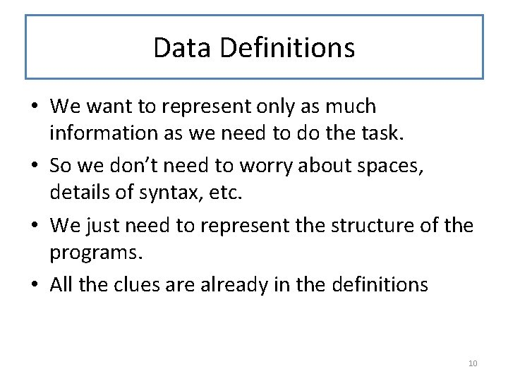 Data Definitions • We want to represent only as much information as we need