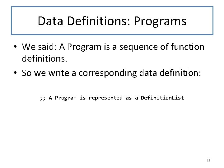 Data Definitions: Programs • We said: A Program is a sequence of function definitions.