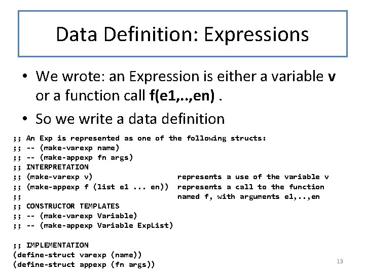 Data Definition: Expressions • We wrote: an Expression is either a variable v or