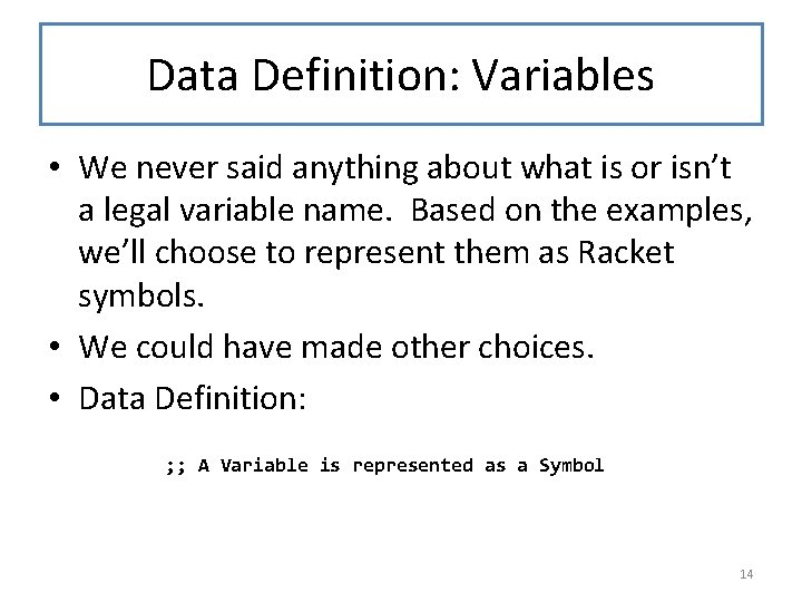 Data Definition: Variables • We never said anything about what is or isn't a
