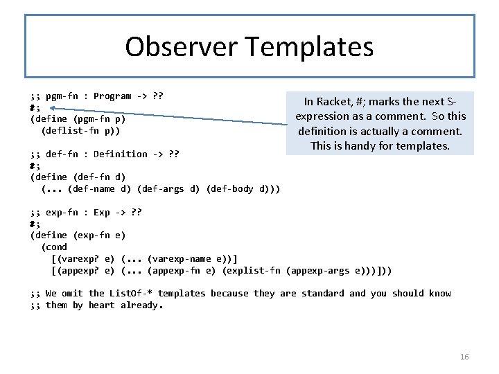 Observer Templates ; ; pgm-fn : Program -> ? ? #; (define (pgm-fn p)
