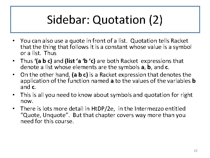 Sidebar: Quotation (2) • You can also use a quote in front of a