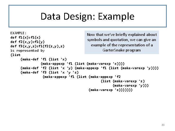 Data Design: Example EXAMPLE: Now that we've briefly explained about def f 1(x): f