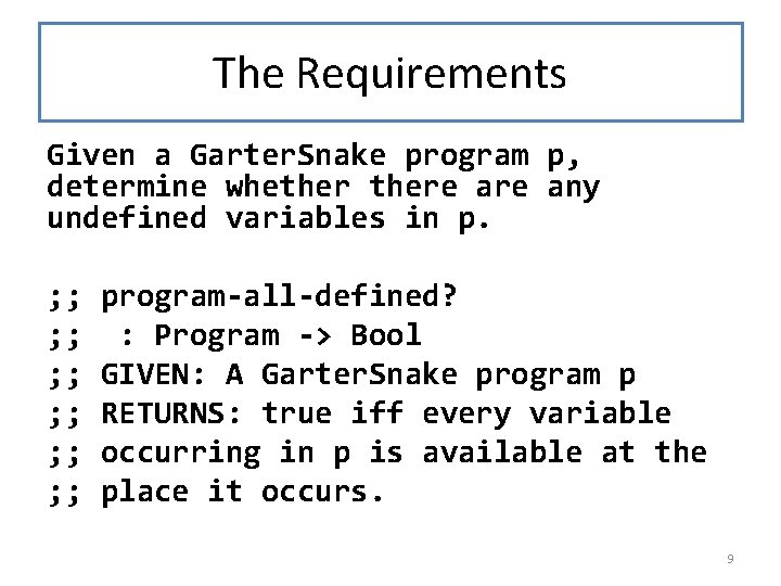 The Requirements Given a Garter. Snake program p, determine whethere any undefined variables in