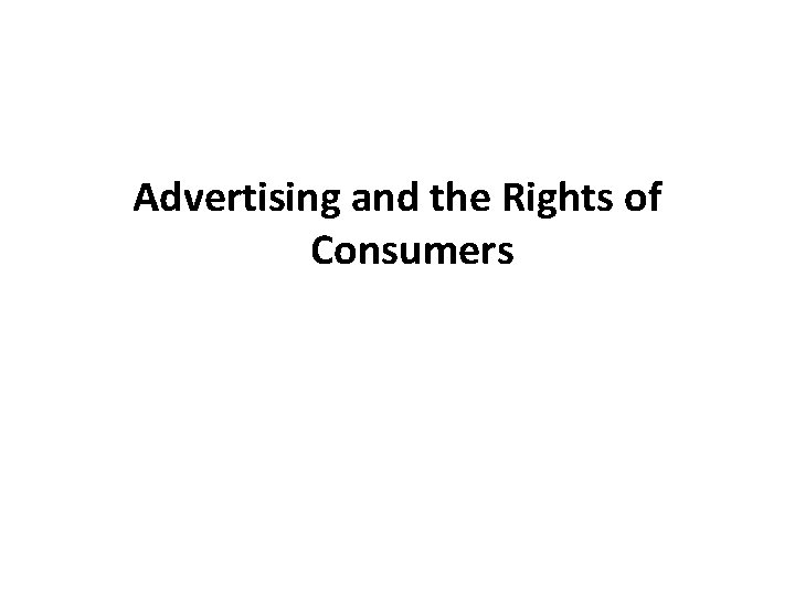 Advertising and the Rights of Consumers