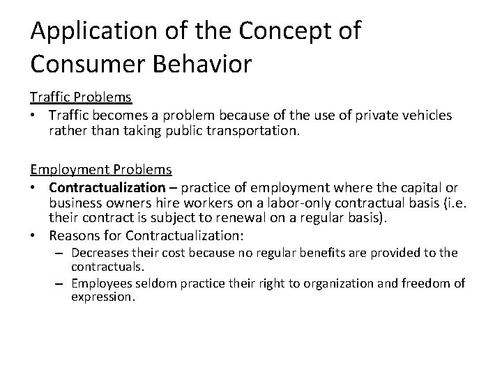Application of the Concept of Consumer Behavior Traffic Problems • Traffic becomes a problem