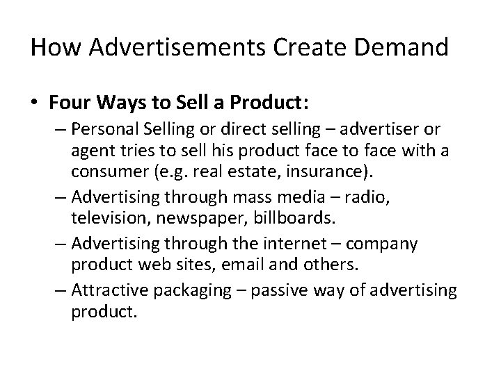How Advertisements Create Demand • Four Ways to Sell a Product: – Personal Selling