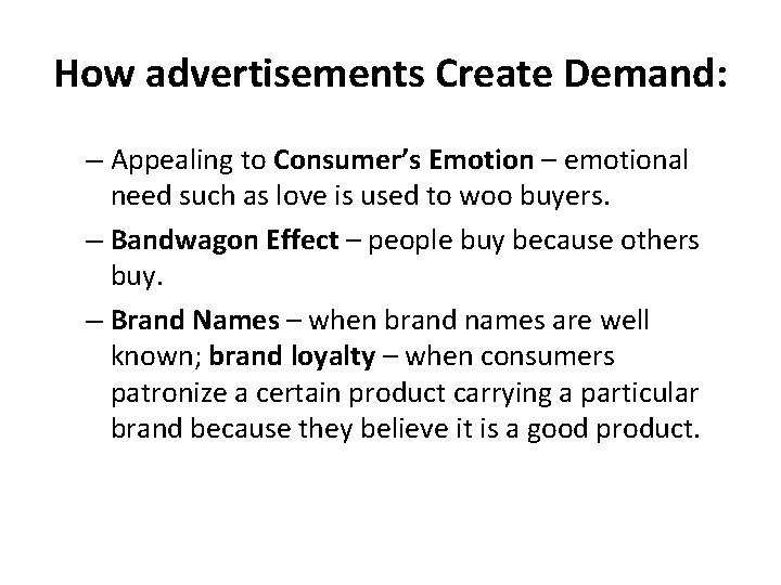 How advertisements Create Demand: – Appealing to Consumer's Emotion – emotional need such as