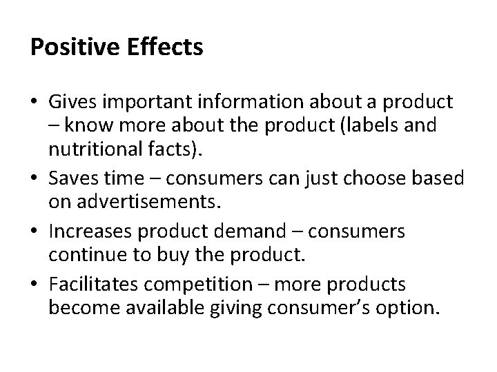 Positive Effects • Gives important information about a product – know more about the