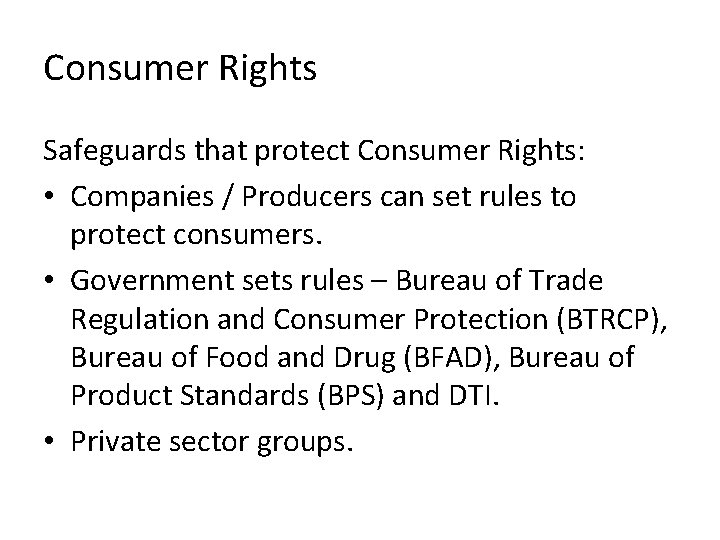 Consumer Rights Safeguards that protect Consumer Rights: • Companies / Producers can set rules