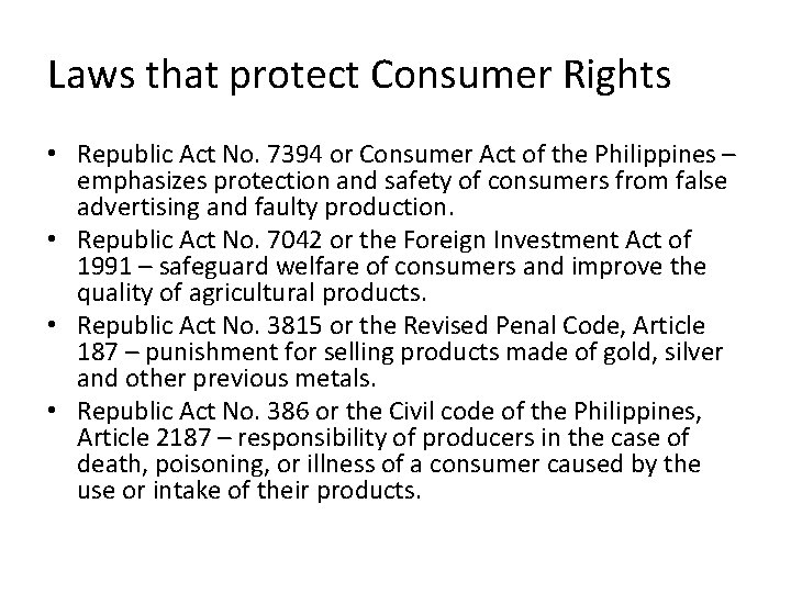 Laws that protect Consumer Rights • Republic Act No. 7394 or Consumer Act of