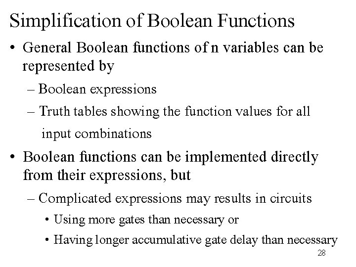 Simplification of Boolean Functions • General Boolean functions of n variables can be represented