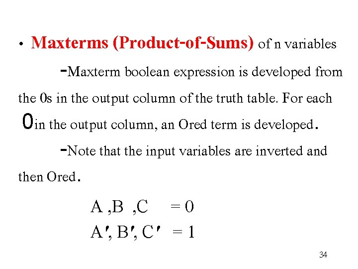 • Maxterms (Product-of-Sums) of n variables -Maxterm boolean expression is developed from the