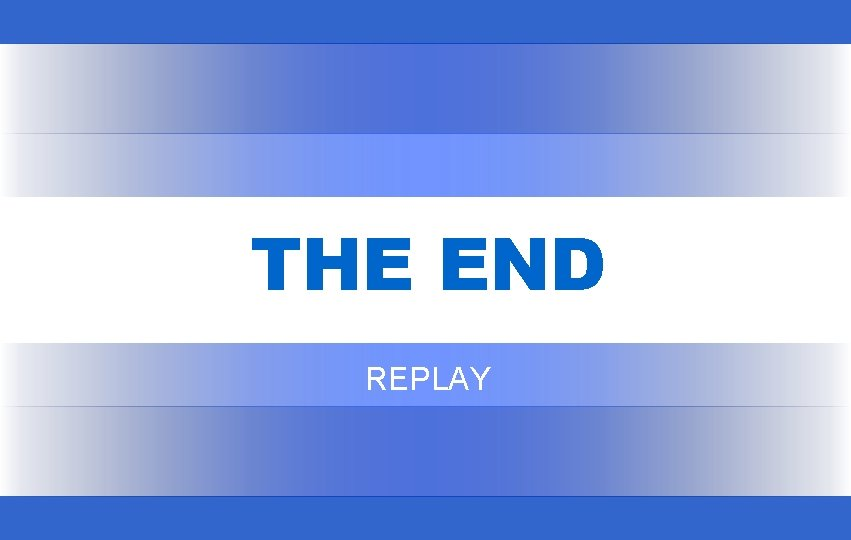 THE END REPLAY