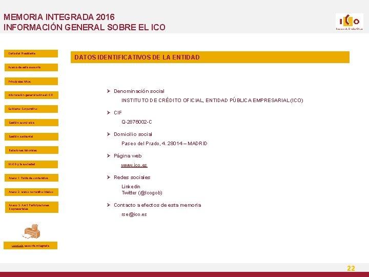 MEMORIA INTEGRADA 2016 INFORMACIÓN GENERAL SOBRE EL ICO Carta del Presidente DATOS IDENTIFICATIVOS DE