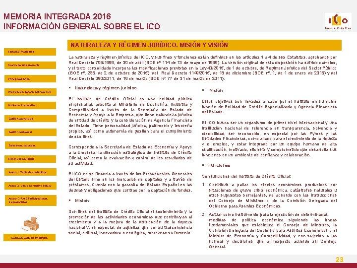 MEMORIA INTEGRADA 2016 INFORMACIÓN GENERAL SOBRE EL ICO NATURALEZA Y RÉGIMEN JURÍDICO. MISIÓN Y