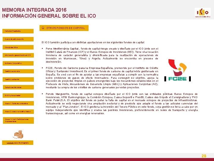 MEMORIA INTEGRADA 2016 INFORMACIÓN GENERAL SOBRE EL ICO q OTROS FONDOS DE CAPITAL Carta
