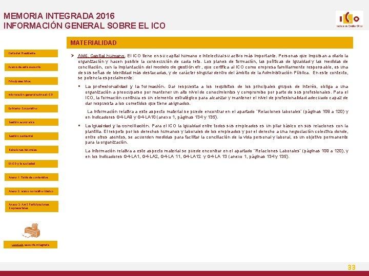 MEMORIA INTEGRADA 2016 INFORMACIÓN GENERAL SOBRE EL ICO MATERIALIDAD Carta del Presidente Acerca de