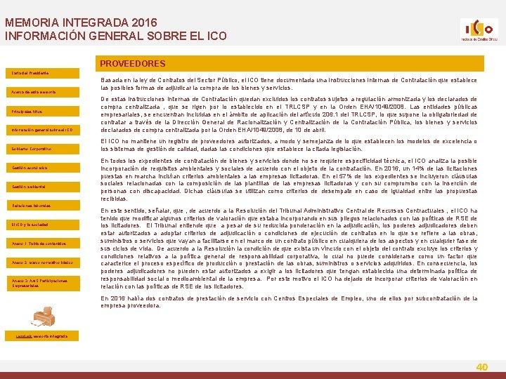 MEMORIA INTEGRADA 2016 INFORMACIÓN GENERAL SOBRE EL ICO PROVEEDORES Carta del Presidente Acerca de