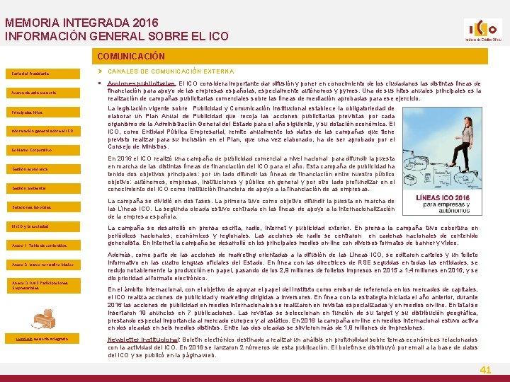 MEMORIA INTEGRADA 2016 INFORMACIÓN GENERAL SOBRE EL ICO COMUNICACIÓN Carta del Presidente Ø CANALES