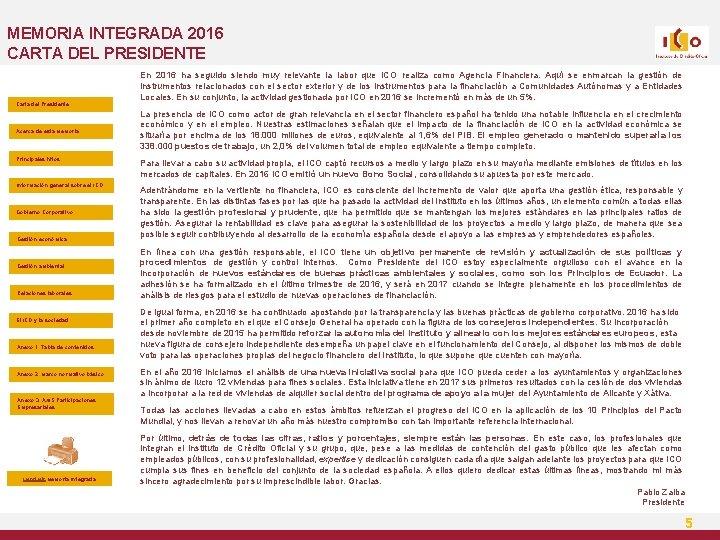 MEMORIA INTEGRADA 2016 CARTA DEL PRESIDENTE Carta del Presidente Acerca de esta Memoria Principales