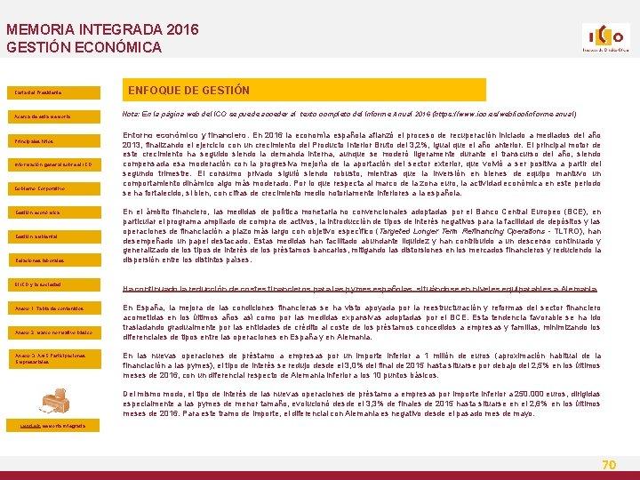 MEMORIA INTEGRADA 2016 GESTIÓN ECONÓMICA Carta del Presidente Acerca de esta Memoria Principales hitos