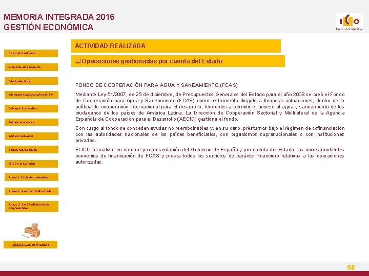 MEMORIA INTEGRADA 2016 GESTIÓN ECONÓMICA ACTIVIDAD REALIZADA Carta del Presidente q Operaciones gestionadas por