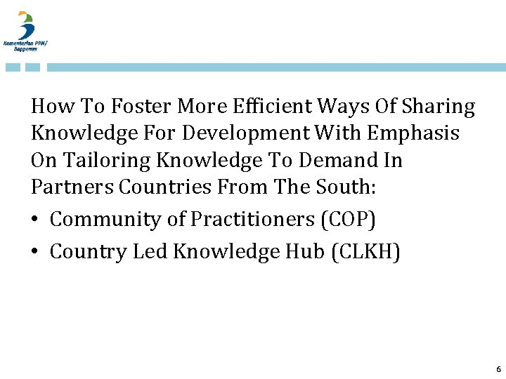 How To Foster More Efficient Ways Of Sharing Knowledge For Development With Emphasis On