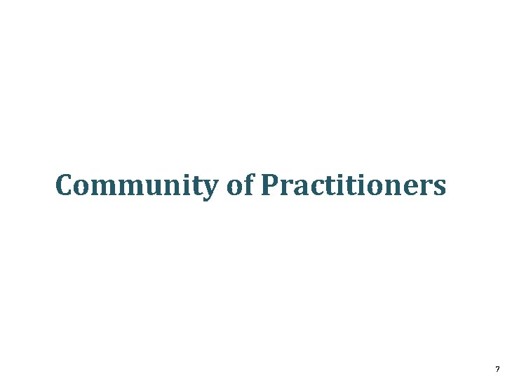 Community of Practitioners 7