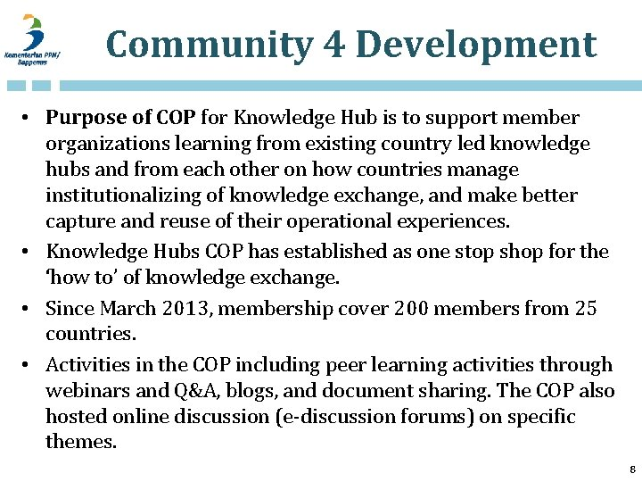 Community 4 Development • Purpose of COP for Knowledge Hub is to support member