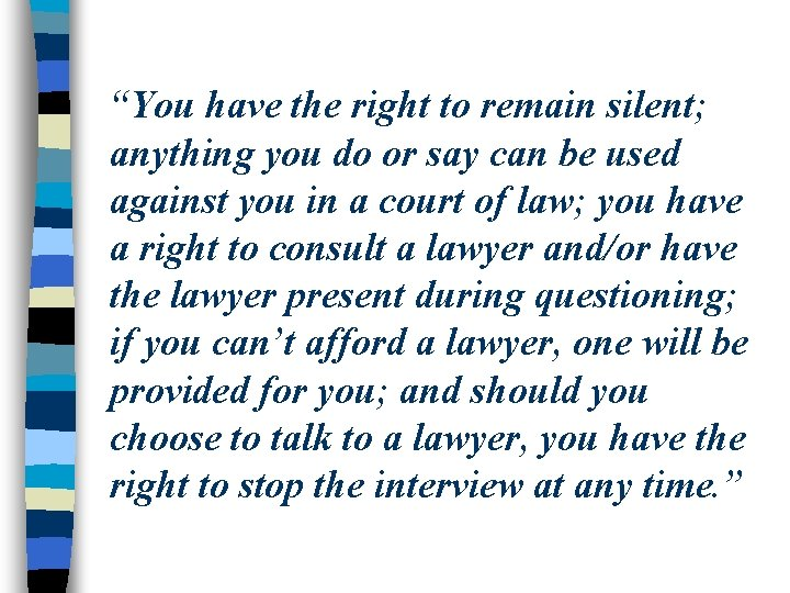 """""""You have the right to remain silent; anything you do or say can be"""