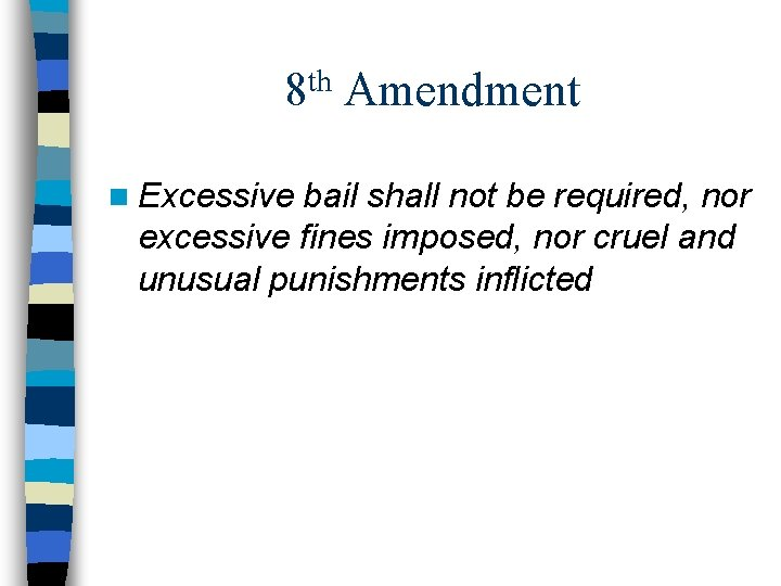 th 8 n Excessive Amendment bail shall not be required, nor excessive fines imposed,